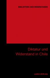 Diktatur und Widerstand in Chile