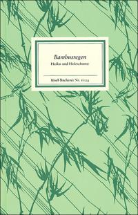 Bambusregen: Haiku und Holzschnitte aus dem »Kagebôshishû«