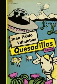 Juan Pablo Villalobos: Quesadillas