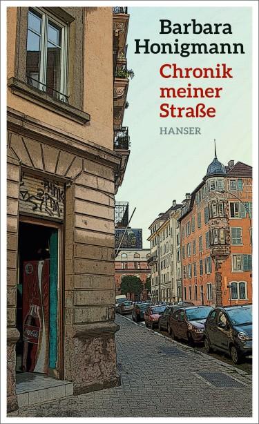 Barbara Honigmann: Chronik meiner Straße
