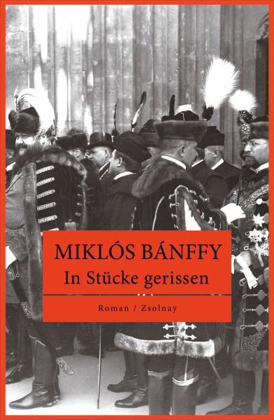 Miklós Bánffy: In Stücke gerissen