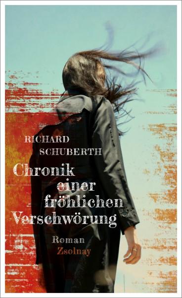 Richard Schuberth: Chronik einer fröhlichen Verschwörung