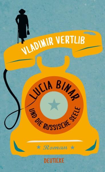 Vladimir Vertilb: Lucia Binar und die russische Seele