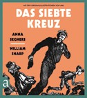 Anna Seghers: Das siebte Kreuz in Bildern als Graphic Novel