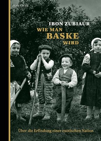 Ibon Zubiaur: Wie man Baske wird