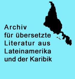 Archiv für übersetzte Literatur aus Lateinamerika und der Karibik